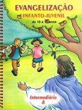 Evangelização Infanto-Juvenil / Intermediario A - de 10 a 11 Anos