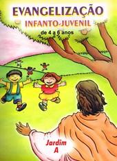 Evangelização Infanto-Juvenil / Jardim A - de 4 a 6 Anos