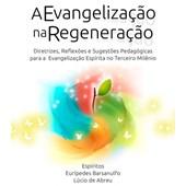 Evangelização na Regeneração (A)