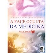 Face Oculta da Medicina - Audiolivro