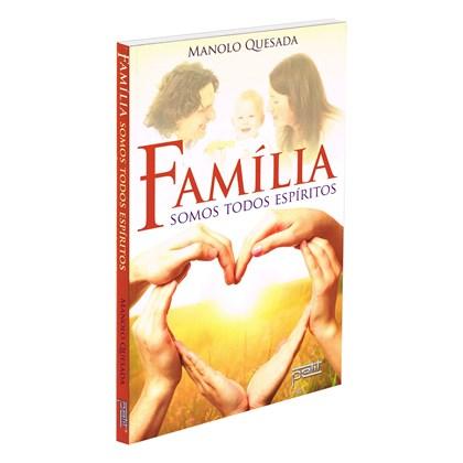 Família - Somos Todos Espíritos