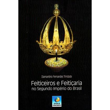 Feiticeiros e Feitiçaria no Segundo Império do Brasil