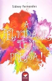 Felicidade tem Pressa! (A)