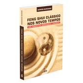 Feng Shui Clássico Nos Novos Tempos