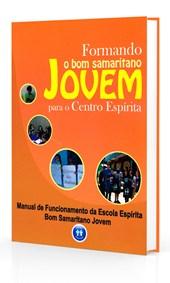 Formando o Bom Samaritano Jovem Para o Centro Espírita