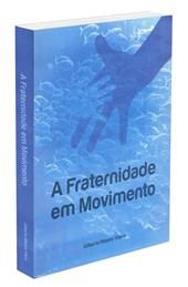 Fraternidade em Movimento (A)