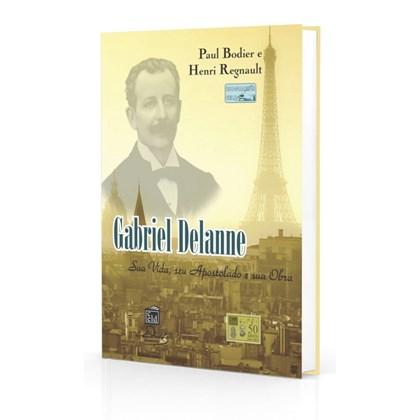 Gabriel Delanne Sua Vida, Seu Apostolado e Sua Obra