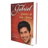 Gabriel, Relatos de Vida Eterna