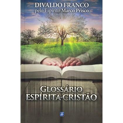 Glossário Espírita Cristão - Reflexões Sobre o Evangelho
