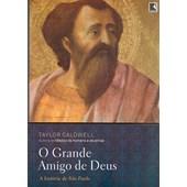 Grande Amigo de Deus (O) - Nova Edição