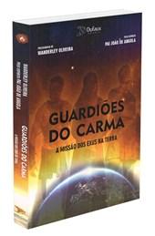 Guardiões do Carma - A Missão dos Exus na Terra