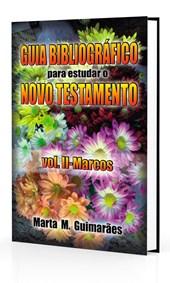 Guia Bibliográfico para Estudar o Novo Testamento - Vol II