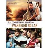 Guia Completo para o Culto do Evangelho no Lar
