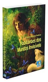 Habitantes dos Mundos Invisíveis