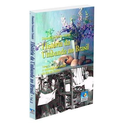 História da Umbanda no Brasil - Vol. 2