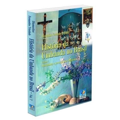 História da Umbanda no Brasil - Vol. 7