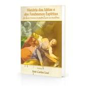 História das Idéias e dos Fenômenos Espíritas - Vol. 2