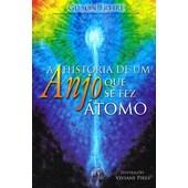 História de um Anjo que se fez Átomo (A)