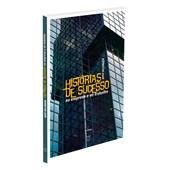 Histórias de Sucesso na Empresa e no Trabalho - Volume 2 (Trilogia - Ordens do Sucesso)