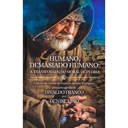 Humano, Demasiado Humano: A Transformação Moral de Pedro Ed. 1