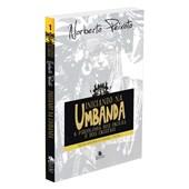 Iniciando na Umbanda - Trilogia Registros da Umbanda - Vol. 1