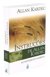Instruções de Allan Kardec ao Movimento Espírita