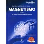 Instruções Práticas sobre o Magnetismo Animal