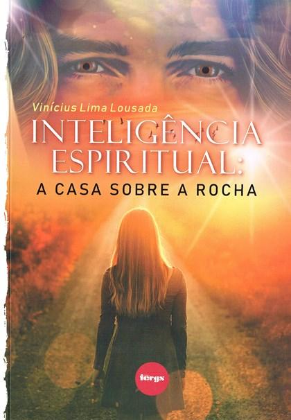Inteligência Espiritual: A Casa Sobre a Rocha