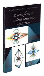 Interfaces dos Relacionamentos Espirituais (As)