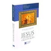 Jesus da Prisão à Crucificação