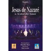 Jesus de Nazaré O Avatar do Amor - Nova Edição