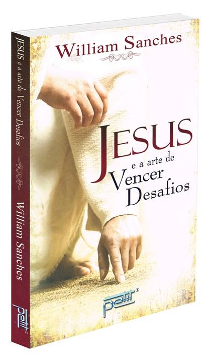 Jesus e a Arte de Vencer Desafios