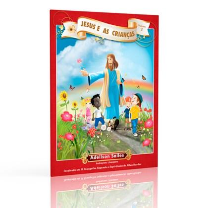 Jesus e as Criancas - Vol. 2