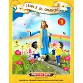 Jesus e as Crianças - Vol. 3