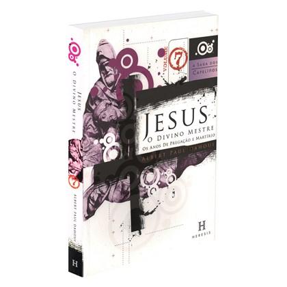 Jesus, o Divino Mestre - Os Anjos de Pregação e Martírio
