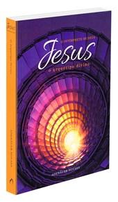 Jesus, o Intérprete de Deus - Vol. 4