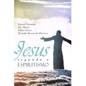 Jesus Segundo o Espiritismo