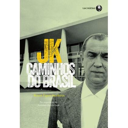 Jk - Caminhos do Brasil