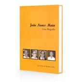 João Nunes Maia - Uma Biografia