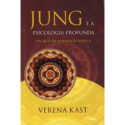 Jung e a Psicologia Profunda