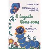 Lagarta Come-Come e a Borboleta Azul (A)