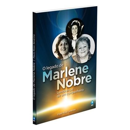 Legado de Marlene Nobre - Lembranças de um Companheiro