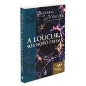 Loucura Sob Novo Prisma (A) - Especial