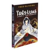 Lua Vermelha (Saga Três Luas) - Livro 3