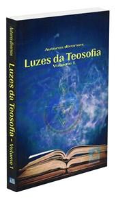 Luzes da Teosofia - Vol. 1