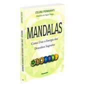 Mandalas - Como Usar a Energia dos Desenhos Sagrados