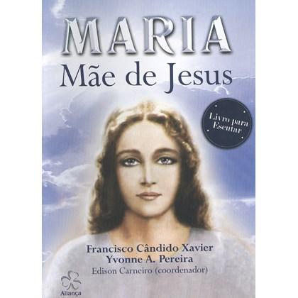 Maria Mãe de Jesus - MP3 - Audiolivro
