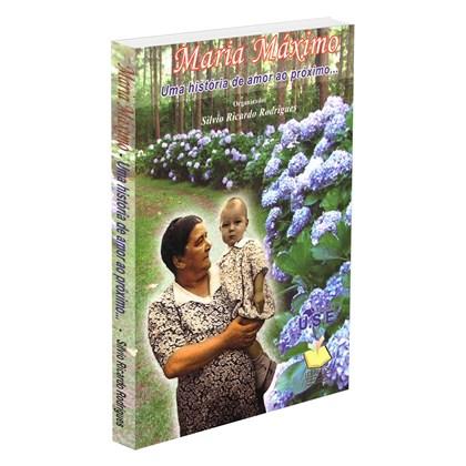 Maria Máximo - Uma História de amor ao Próximo