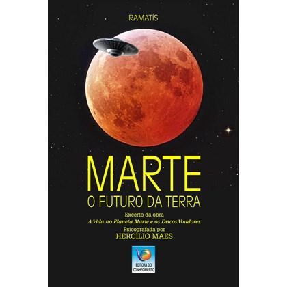 Marte: o Futuro da Terra