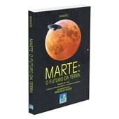 Marte: O Futuro da Terra - Nova Edição